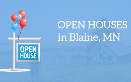 Open Houses in Blaine MN