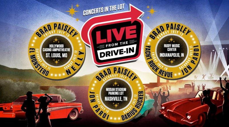 Live Shows Return With Live From the Drive In July 10-12 Headlined by Brad Paisley