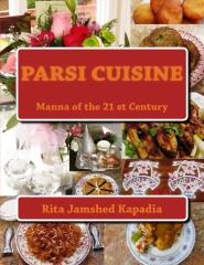 Cookbook: Parsi Cuisine Manna of the 21st Century