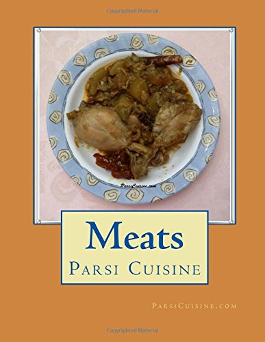 Parsi Cuisine Cookbook –  35 dishes explained with instructions.