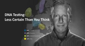 DNA Testing - Less Certain
