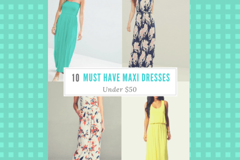 10 Must Have Maxi Dresses Under $50