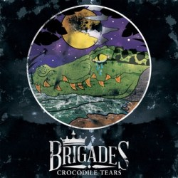 Brigades-Crocodile Tears