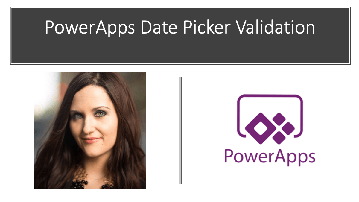 PowerApps - Restricting Date Picker Options | April Dunnam
