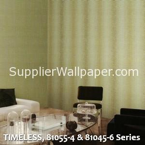 TIMELESS, 81055-4 & 81045-6 Series