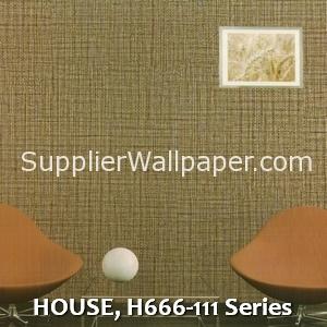HOUSE, H666-111 Series