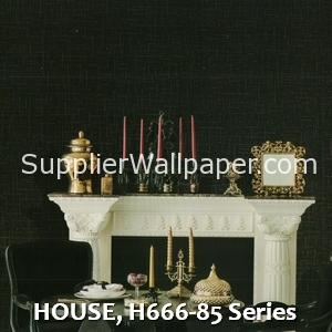 HOUSE, H666-85 Series