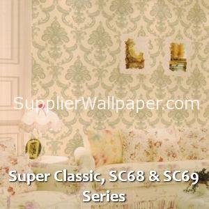 Super Classic, SC68 & SC69 Series