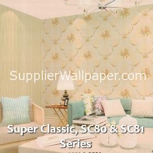 Super Classic, SC80 & SC81 Series