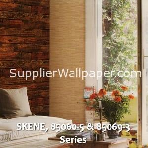 SKENE, 85060-5 & 85069-3 Series