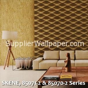 SKENE, 85071-2 & 85070-2 Series