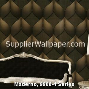 Maderno, 9906-4 Series