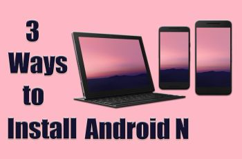 3 Ways to Install Android N
