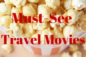 Movies that Will make You want to Travel