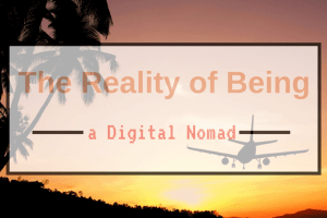 The Reality of Being a Digital Nomad