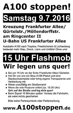Flyer: Flashmob A100 stoppen! Wir legen uns quer! 9.7.2016 Kreuzung Frankfurter Allee