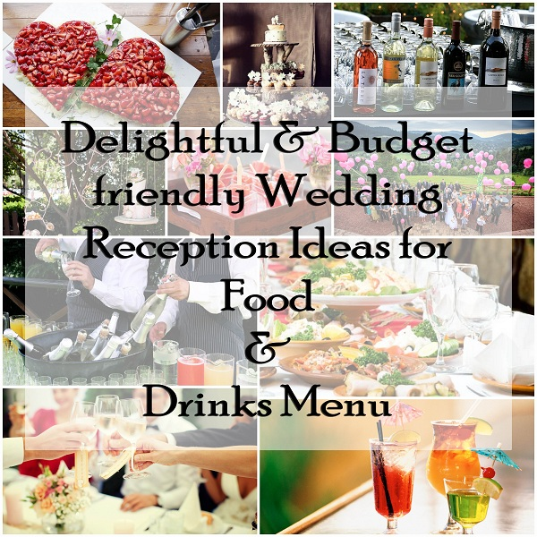 Wedding Reception Food Ideas On A Budget.Budget Friendly Wedding Reception Ideas For Food Drinks Menu