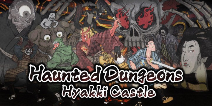 Haunted Dungeons : Hyakki Castle