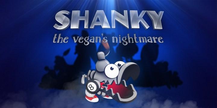 Shanky: The Vegan's Nightmare