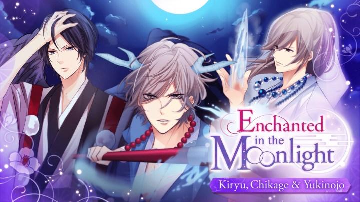 Enchanted in the Moonlight - Kiryu, Chikage & Yukinojo –