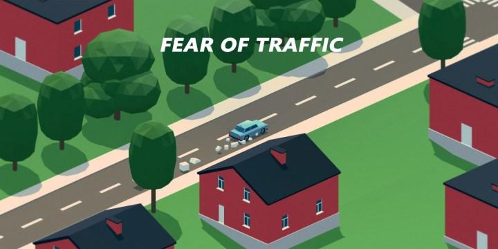 Fear of Traffic