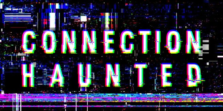 /Connection Haunted