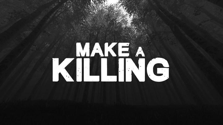 Make a Killing