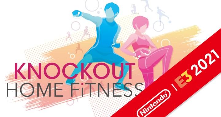 e3 2021: Knockout Home Fitness