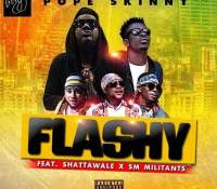 Pope Skinny – Kp3kp3l3mi (Flashy) ft. Shatta Wale x Militants (Prod. by MOG Beatz)