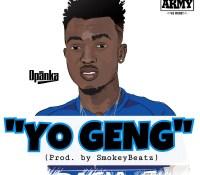 Opanka – Yo Geng (Prod. By SmokeyBeatz)