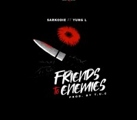 Sarkodie – Friends To Enemies Ft. Yung L(Prod. By TUC)