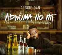 """Reggie Dan Releases New Single """"Adwuma no Nti"""""""