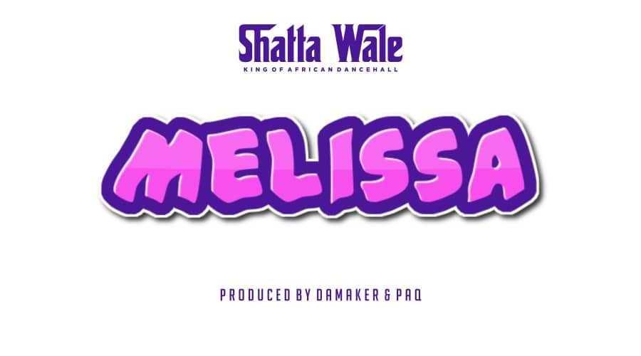 Shatta Wale – Melissa(Prod. By DaMaker & PAQ)