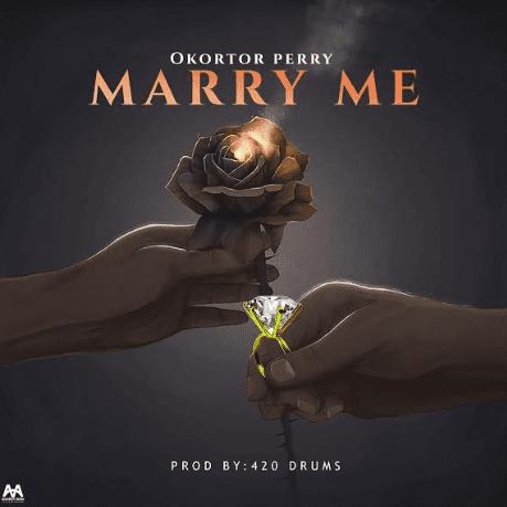 Orkortor Perry - Marry Me (Prod. By 420 Drumz)