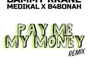 Photo of Dammy Krane – Pay Me My Money (Remix) Ft. Medikal x B4Bonah