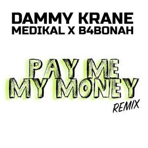 Dammy Krane – Pay Me My Money (Remix) Ft. Medikal x B4Bonah