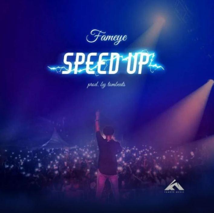 Fameye – Speed Up (Prod. By TomBeatz)