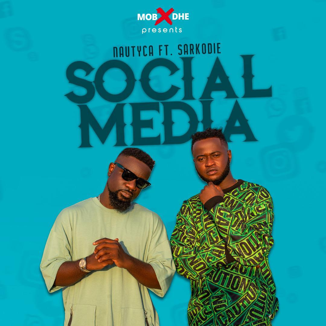Nautyca – Social Media Ft. Sarkodie (Prod. by FoxBeatz)