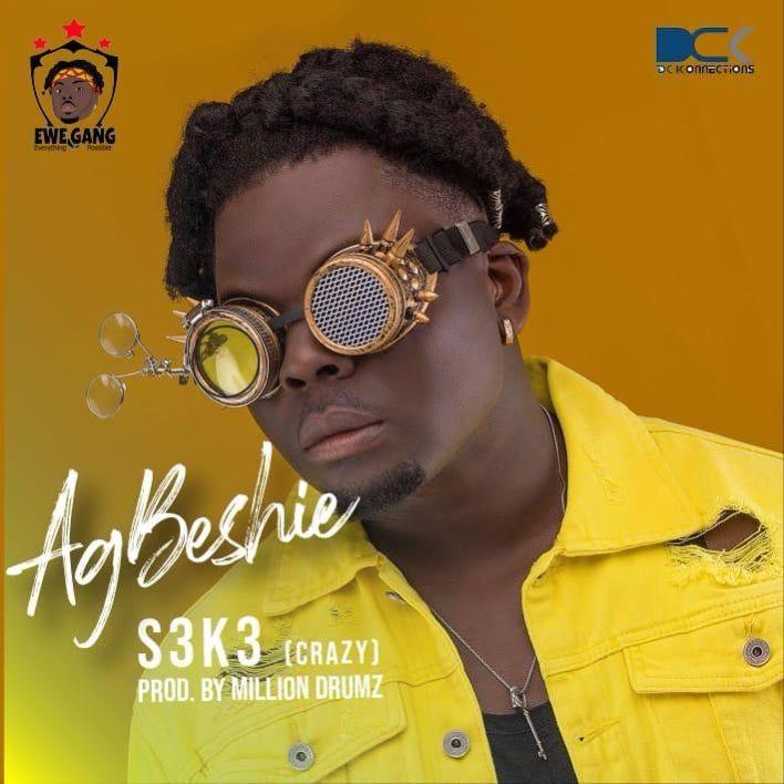 Agbeshie – S3k3 (Crazy) (Prod. by Million Drumz)