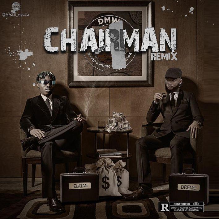 Dremo – Chairman (Remix) Ft. Zlatan (Prod. by Rexxie)