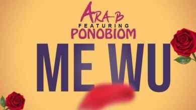 Photo of Ara-B – Me Wu Ft. Yaa Pono (Prod. by Ojay Vibes)