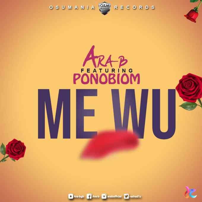Ara-B – Me Wu Ft. Yaa Pono (Prod. by Ojay Vibes)