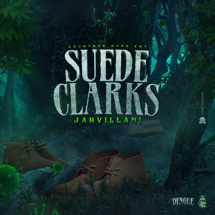 Jahvillani – Suede Clarks (Dengue Riddim)