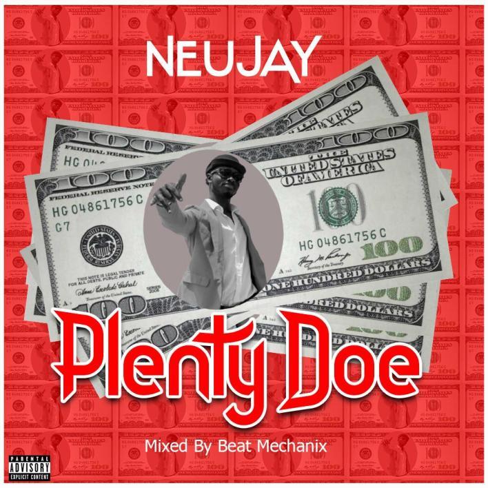Neujay – Plenty Doe (Mix. By Beat Mechanix)