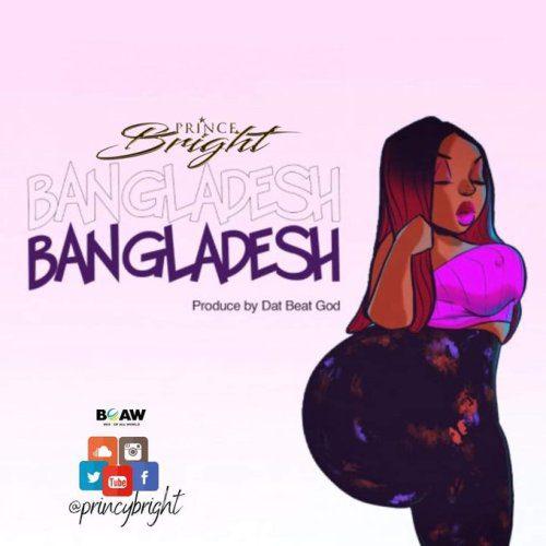 Prince Bright – Bangladesh (Prod. By DatBeatGod)