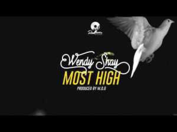Wendy Shay — Most High (Prod. by MOG Beatz)