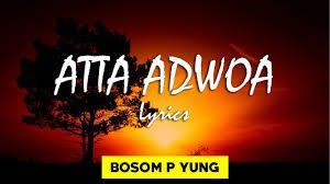 Photo of Lyrics: Bosom P-Yung – Attaa Adwoa