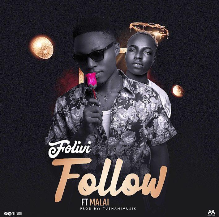 Folivi – Follow Ft. Malai (Prod. By Tubhanimuzik)