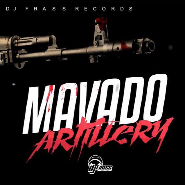 Mavado – Artillery (Prod. By DJ Frass Records)