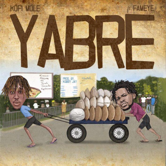 Kofi Mole – Yabre Ft. Fameye (Prod. by Kobby Jay)